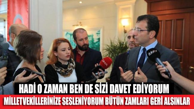 İmamoğlu'ndan AKP'li milletvekillerine çağrı: Bütün zamları geri alsınlar