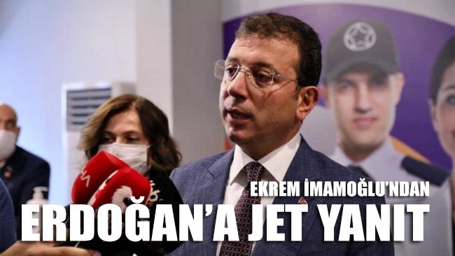 İmamoğlu'ndan Erdoğan'a jet yanıt geldi