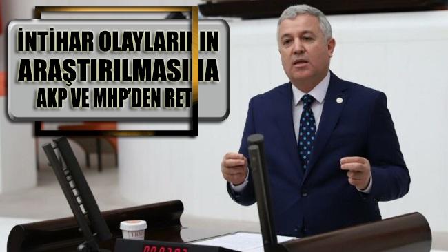 İntihar olaylarının araştırılmasına AKP ve MHP'den ret