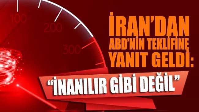 İran'dan ABD'nin teklifine yanıt geldi: İnanılır gibi değil