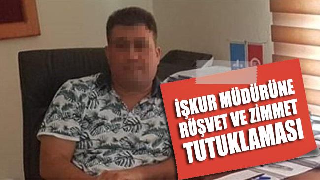 İŞKUR müdürüne rüşvet ve zimmet tutuklaması