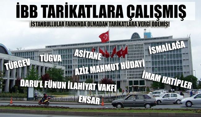 İstanbul Büyükşehir Belediyesi Tarikatlara çalışmış!