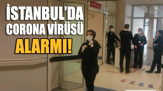İstanbul'da corona virüsü alarmı!