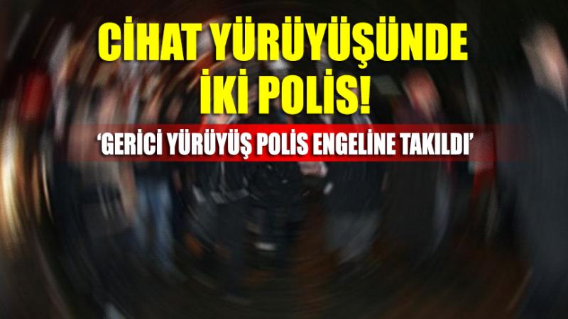 İstanbul'da iki polisin 'cihat' yürüyüşünü polis engelledi