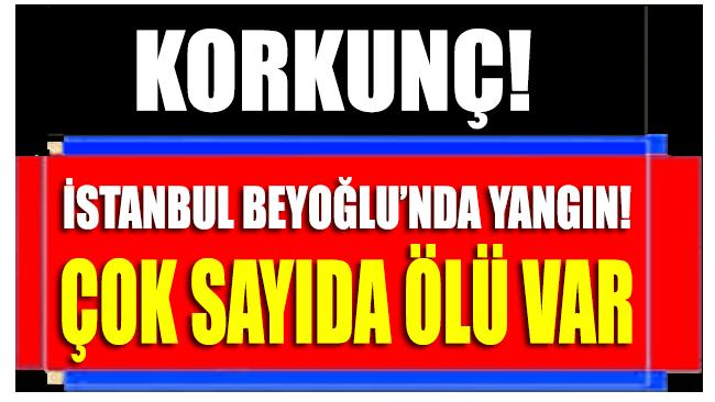 İstanbul'da yangın!.. Çok sayıda ölü var