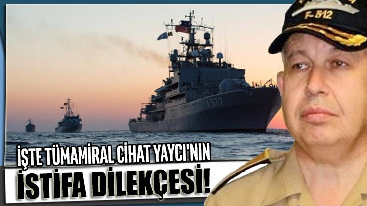 İşte Tümamiral Cihat Yaycı'nın istifa dilekçesi!