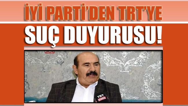 İYİ Parti, TRT hakkında suç duyurusunda bulundu