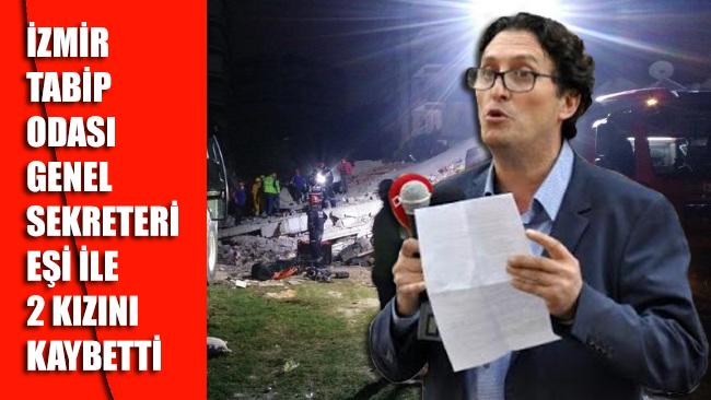 İzmir Tabip Odası Genel Sekreteri Seha Yüksel depremde eşi ile 2 kızını kaybetti