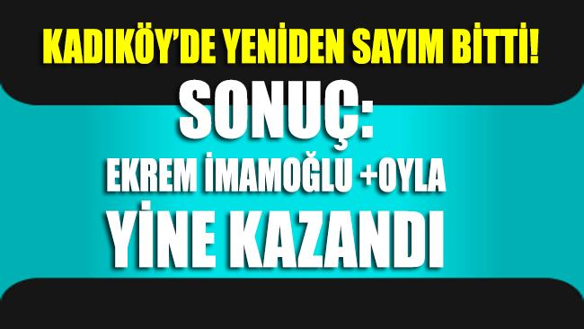 Kadıköy'de yeniden sayım bitti! SONUÇ: Ekrem İmamoğlu yine kazandı