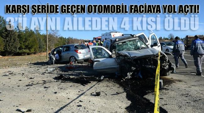 Karşı şeride geçen otomobil faciaya neden oldu: Aynı aileden 4 kişi öldü