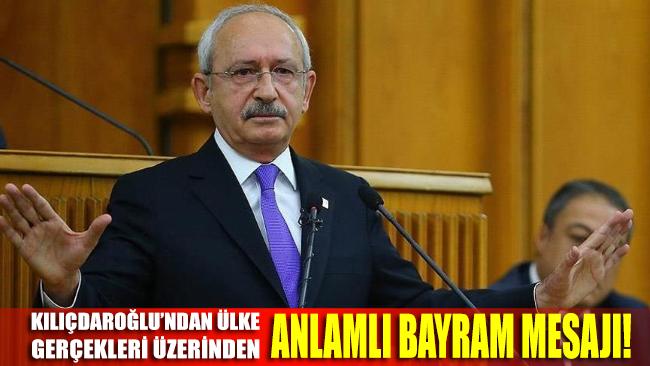 Kemal Kılıçdaroğlu'ndan ülke gerçekleri üzerinden anlamlı bayram mesajı!