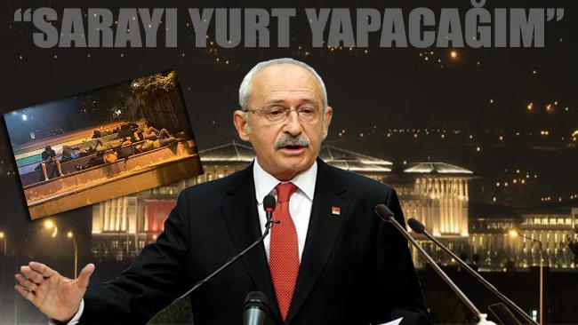 Kılıçdaroğlu, Erdoğan'a seslendi: Sarayı yurt yapacağım