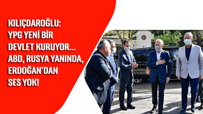 Kılıçdaroğlu: YPG devlet kuruyor, Erdoğan'ın sesi çıkmıyor