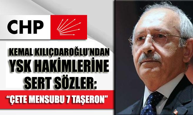 Kılıçdaroğlu'dan YSK hakimlerine sert sözler: Hakim dediğin adam verdiği kararın arkasında duran adamdır