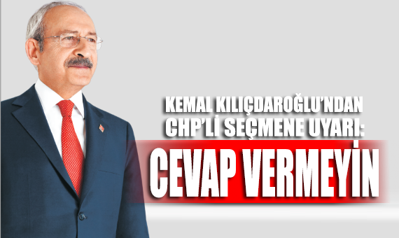 Kılıçdaroğlu'ndan CHP'lilere uyarı: Asla ve asla cevap vermeyin