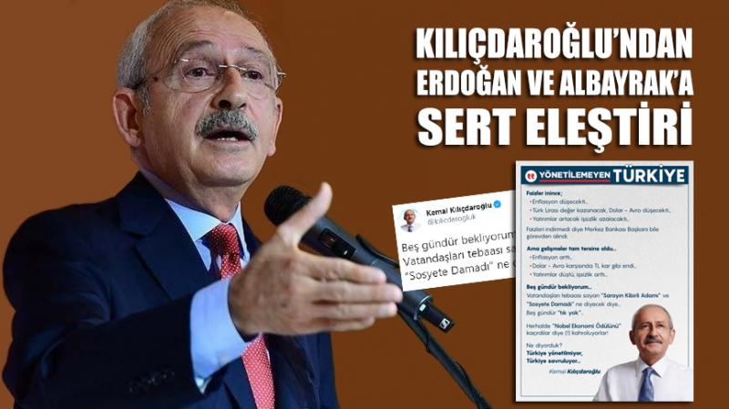 Kılıçdaroğlu'ndan Erdoğan ve Albayrak'a sert eleştiri