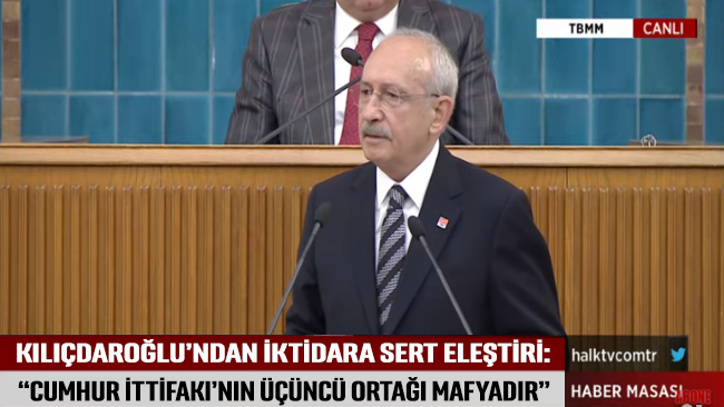 Kılıçdaroğlu'ndan iktidara sert eleştiri: Cumhur İttifakı'nın üçüncü ortağı mafyadır