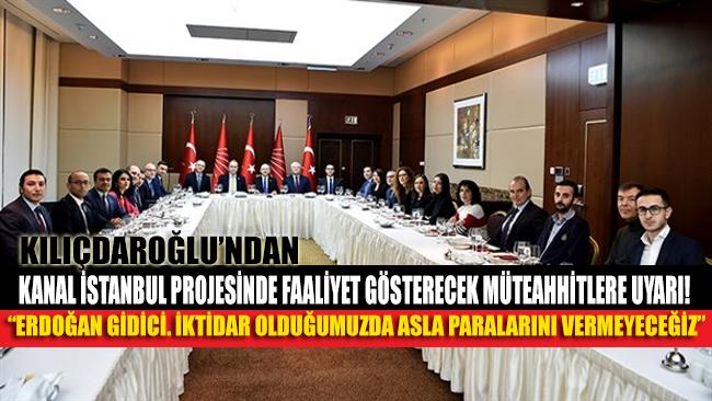 """Kılıçdaroğlu'ndan Kanal İstanbul projesinde faaliyet gösterecek müteahhitlere uyarı: Asla paralarını vermeyeceğiz"""""""