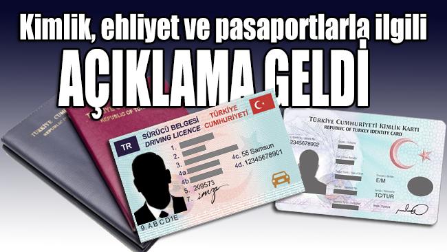Kimlik, ehliyet ve pasaportlarla ilgili açıklama