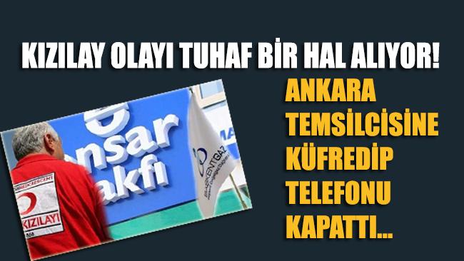 Kızılay olayı tuhaf bir hal alıyor... Ankara temsilcisini arayarak küfredip telefonu kapattı