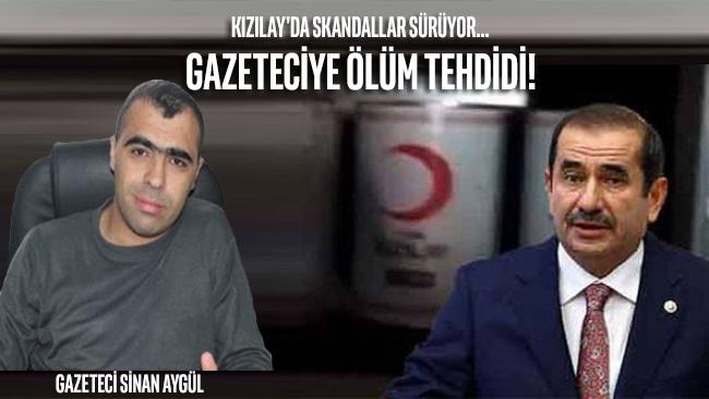 Kızılay'da skandallar bitmiyor!.. Gazeteci ölümle tehdit edildi