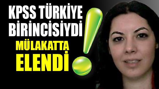 KPSS Türkiye birincisiydi mülakatta elendi