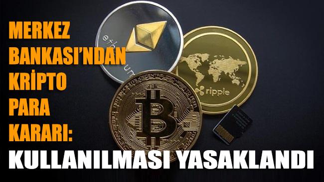 Kripto paraların ödemelerde kullanılması yasaklandı