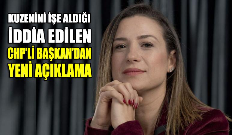 Kuzenini işe aldığı iddia edilen CHP'li belediye başkanından yeni açıklama