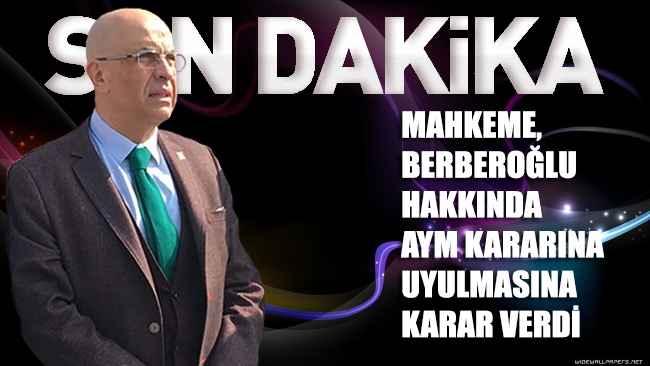 Mahkeme Enis Berberoğlu hakkında AYM kararına uyulması kararını verdi