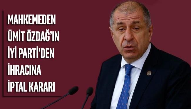 Mahkeme, Ümit Özdağ'ın İYİ Parti'den ihraç kararını iptal etti