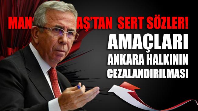 Mansur Yavaş: Amaçları Ankara halkının cezalandırılması