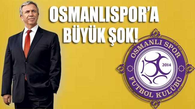 Mansur Yavaş dediğini yaptı: Osmanlıspor'a büyük şok!