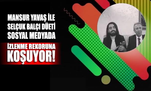 Mansur Yavaş ile Selçuk Balçı'nın düeti sosyal medyada izlenme rekoruna koşuyor