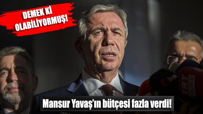 Mansur Yavaş'ın bütçesi sadece 200 günde fazla verdi!