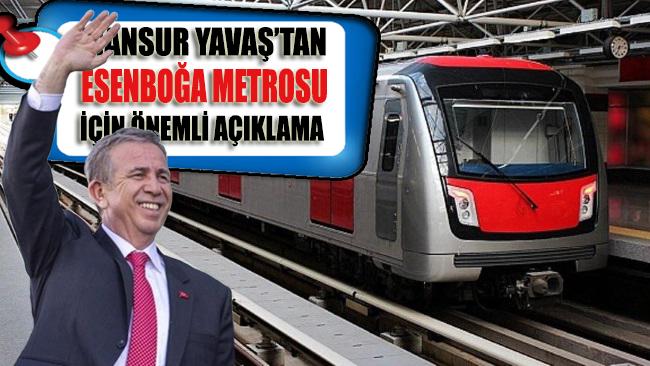 Mansur Yavaş'tan Esenboğa metrosu için önemli açıklama!