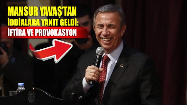 Mansur Yavaş'tan iddialara yanıt: İftira ve provokasyon