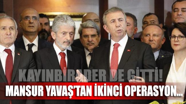 Mansur Yavaş'tan ikinci operasyon: Kayınbirader Sarıgül de gitti