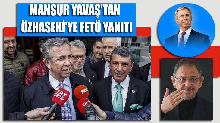 Mansur Yavaş'tan Özhaseki'ye FETÖ yanıtı!