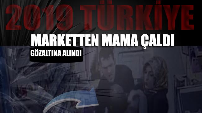 Marketten mama çaldı, gözaltına alındı