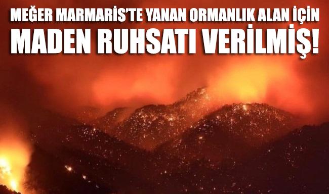 Marmaris'te yanan yerlere maden ruhsatı verilmiş