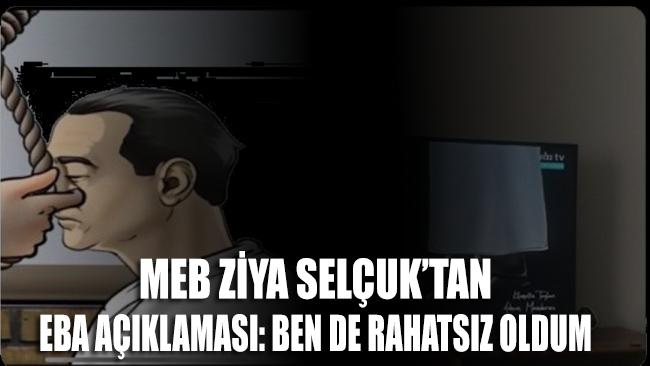 Milli Eğitim Bakanı Ziya Selçuk'tan EBA açıklaması: Ben de rahatsız oldum
