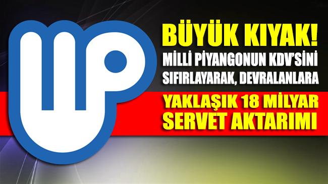 Milli Piyango'yu devralanlara 18 milyar liralık KDV kıyağı!