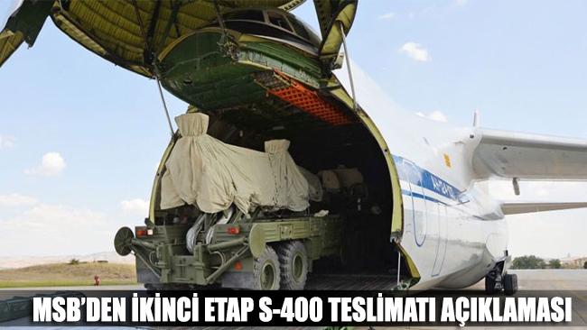 MSB'den ikinci etap S - 400 teslimatına ilişkin açıklama