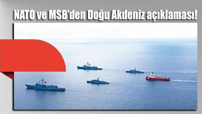 NATO ve MSB'den Doğu Akdeniz açıklaması!