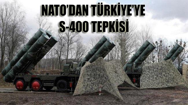 NATO'dan Türkiye'ye S-400 tepkisi
