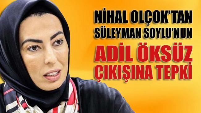Nihal Olçok'tan Süleyman Soylu'nun Adil Öksüz çıkışına sert tepki