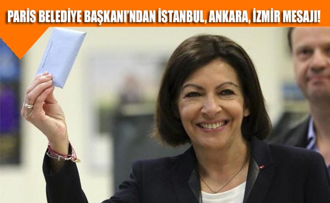 Paris Belediye Başkanı'ndan Ankara, İstanbul ve İzmir için sıcak mesaj!