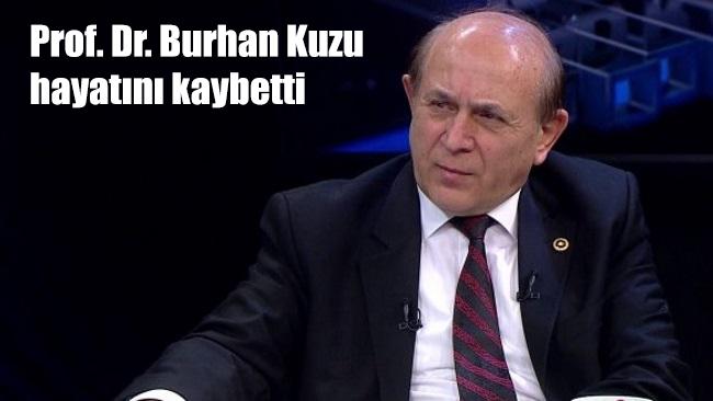 Prof. Dr. Burhan Kuzu hayatını kaybetti