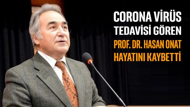 Prof. Dr. Hasan Onat, hayatını kaybetti