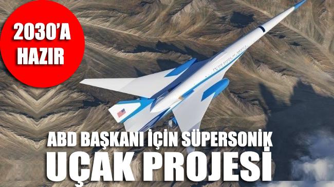 Proje ortaya çıktı: ABD Başkanı için süpersonik uçak
